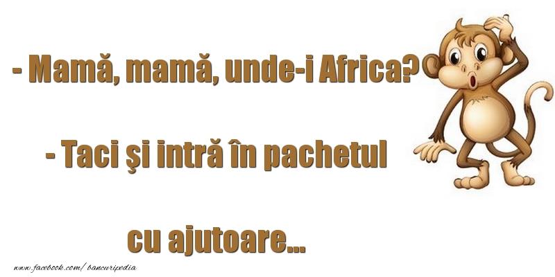 Bancuri cu Alinuţa - Unde-i Africa