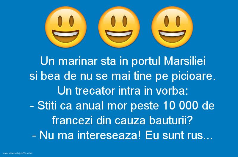 Bancuri cu Beţivi - Un marinar sta in portul Marsiliei si bea de nu se mai tine pe picioare