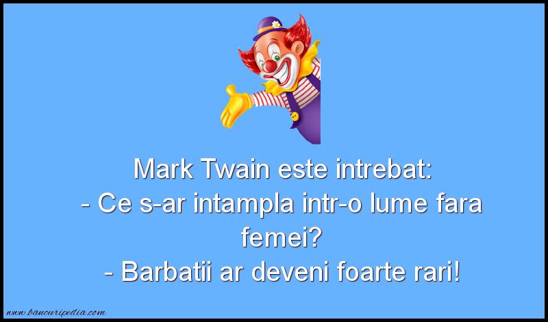 Bancuri cu Celebritati - Mark Twain este intrebat