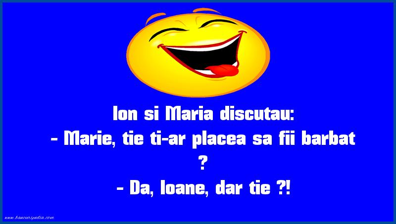 Bancuri cu Ion şi Maria - Ion si Maria discutau