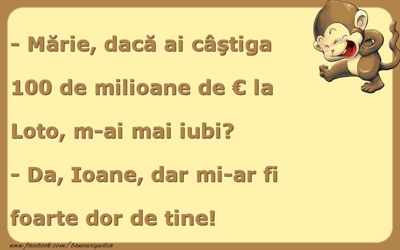 Bancuri cu Ion şi Maria - Dacă ai câştiga 100 de milioane