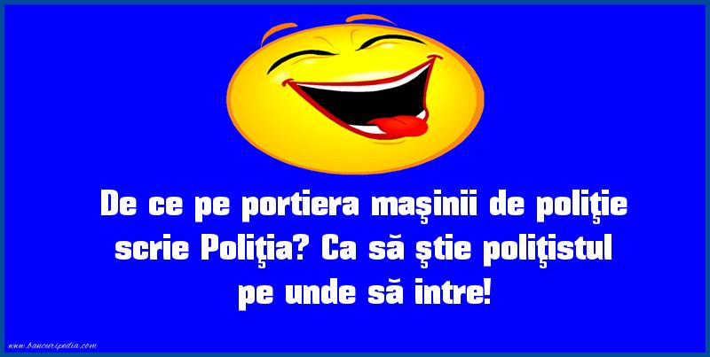 Bancuri cu Poliţişti - De ce pe portiera maşinii de poliţie scrie Poliţia?