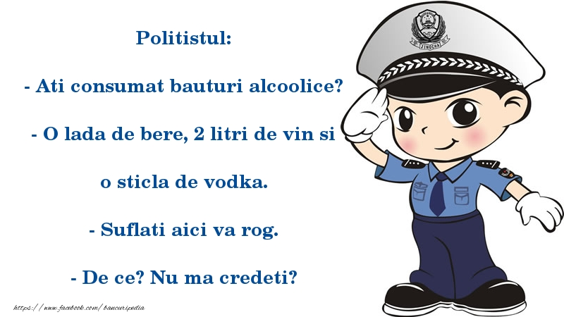 Bancuri cu Poliţişti - Ati consumat bauturi alcoolice?