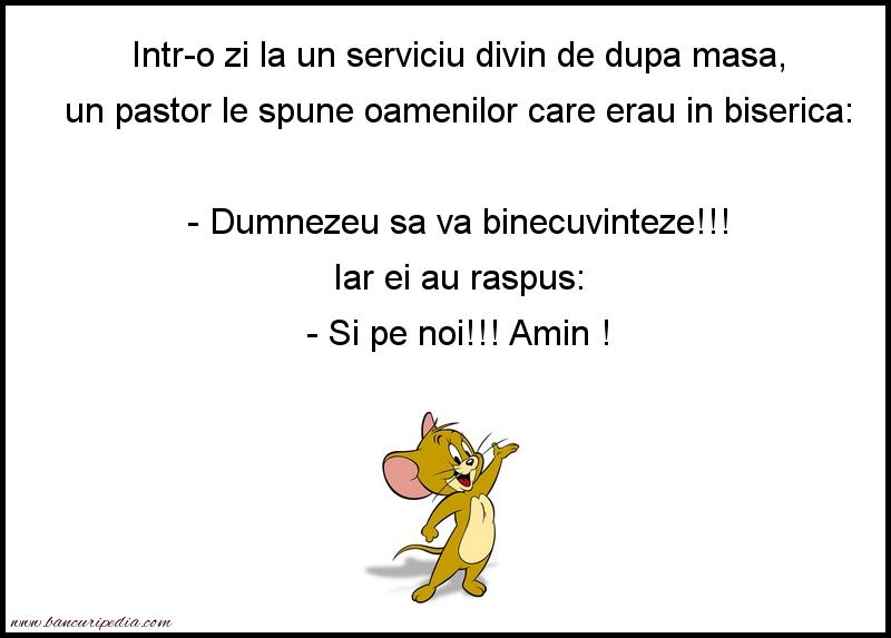 Bancuri cu Popi - Intr-o zi la un serviciu divin de dupa masa, un pastor le spune oamenilor care erau in biserica
