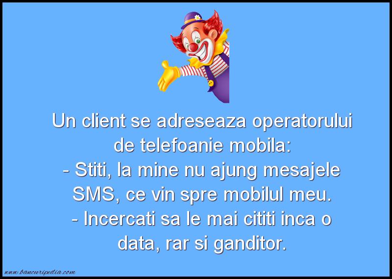 Bancuri cu Telefoane - Un client se adreseaza operatorului de telefoanie mobila